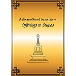Padmasambhava�s Instruction on Offerings to Stupas PDF