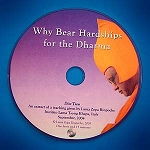 Why Bear Hardships for the Dharma? - DVD