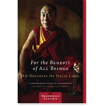 For the Benefit of All Beings A Commentary on the Way of the Bodhisattva by H.H. the Dalai Lama