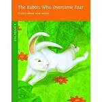 The Rabbit Who Overcame Fear - A Story about Wise Action