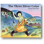 The Three Silver Coins : A Story from Tibet