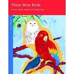 Three Wise Birds - A story About Wisdom and Leadership