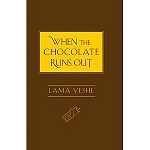 "When the Chocolate Runs Out - A ""little book of wisdom"""