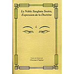 Sanghata Sutra - French: Le Noble Sanghata Soutra, Expression de la Doctrine, 2007
