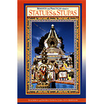 Statues and Stupas - Part 1: Benefits and Practices Related to Statues and Stupas - Teachings and Instructions