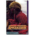 Cutting through Appearances:Practice and Theory of Tibetan Buddhism