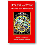How Karma Works: The Twelve Links of Dependent-Arising