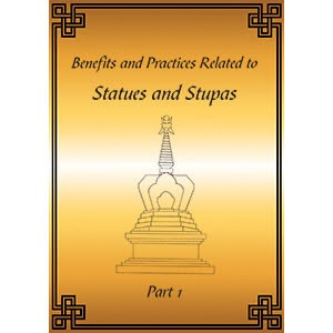 Statues and Stupas Part 1: Benefits and Practices Related to Statues and Stupas PDF
