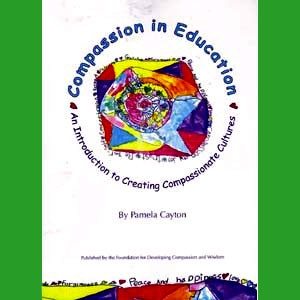 Compassion in Education: An Introduction to Creating Compassionate Cultures