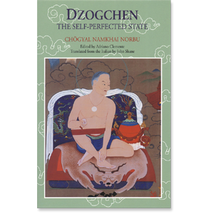 Dzogchen, The Self - Perfected State