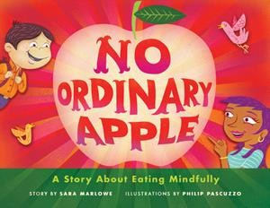 No Ordinary Apple - A Story about Eating Mindfully