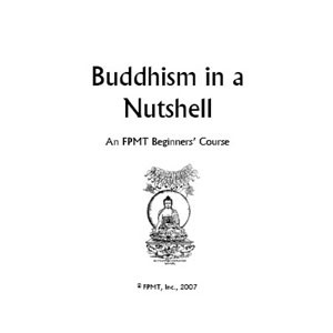Buddhism in a Nutshell, an FPMT Beginners Course, PDF