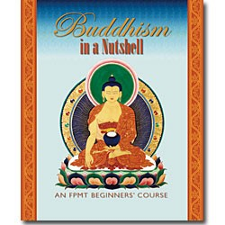 Buddhism in a Nutshell, an FPMT Beginners Course