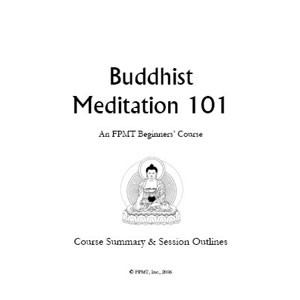 Buddhist Meditation 101, an FPMT Beginners Course, PDF