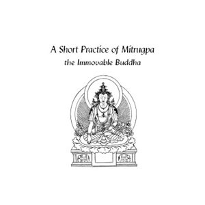 Mitrugpa:  A Short Practice of Mitrugpa, The Immovable Buddha (bklt_lttr)
