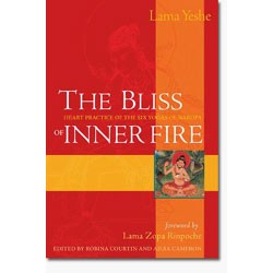 Bliss of Inner Fire: Heart Practice of the Six Yogas of Naropa