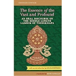 The Essence of the Vast and Profound - An Oral Discourse on the Middle Length Lamrim of Tsongkhapa