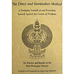 The Direct and Unmistaken Method: Practice and Benefits of the 8 Mahayana Precepts