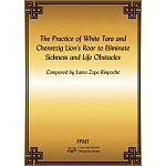 The Practice of White Tara and Chenrezig Lion's Roar to Eliminate Sickness and Life Obstacles PDF