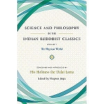 Science and Philosophy in the Indian Buddhist Classics. Vol. 1