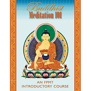Buddhist Meditation 101 PDF, an FPMT Introductory Course (for centers and study groups)