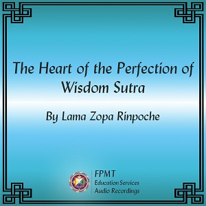 The Heart of the Perfection of Wisdom Sutra - MP3 Download