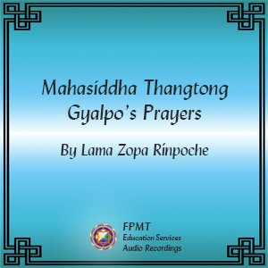 Mahasiddha Thangtong Gyalpo's Prayers - MP3 Download