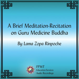 A Brief Meditation-Recitation on Guru Medicine Buddha - MP3 Download