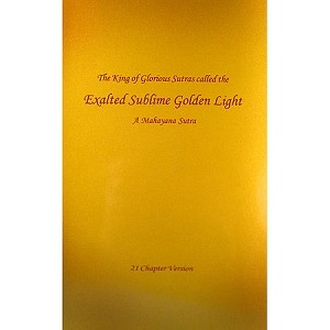 The King of Glorious Sutras called the Exalted Sublime Golden Light